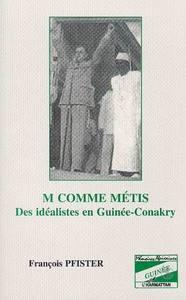 M COMME METIS DES IDEALISTES EN GUINEE-CONAKRY
