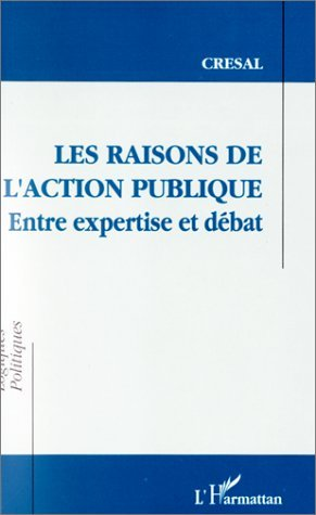 RAISONS DE L'ACTION PUBLIQUENTRE EXPERTISE ET DEBAT