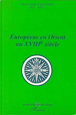 EUROPEENS EN ORIENT AU XVIIIE SIECLE