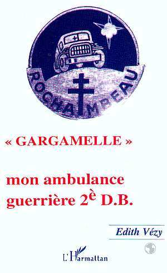 GARGAMELLE  MON AMBULANCE GUERRIERE 2E
