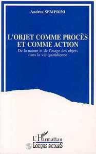 OBJET COMME PROCES ET COMMEACTION (L')