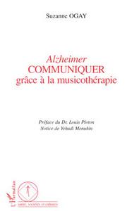 ALZHEIMER COMMUNIQUER GRA- CE A LA MUSICOTHERAPIE