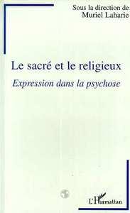 SACRE ET LE RELIGIEUX (LE) EXPRESSION DANS LA PSYCHOSE