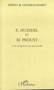E. HUSSERL ET M. PROUST  A LA RECHERCHE DU MOI PERDU