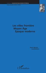 Les villes frontières Moyen Age époque moderne