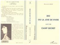 ZEC OU LA JOIE DE VIVRE  SUIVI DE CAMP SECRET