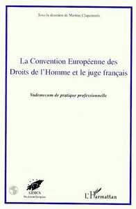 LA CONVENTION EUROPEENNE DES DROITS DE L'HOMME ET LE JUGE FRANÇAIS