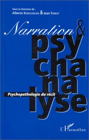 NARRATION ET PSYCHANALYSE  PSYCHOPATHOLOGIE DU RECIT