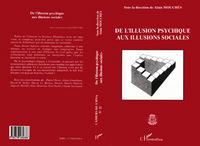 ILLUSION (DE L') PSYCHIQUE AUX ILLUSIONS SOCIALES