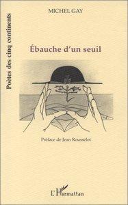 EBAUCHE D'UN SEUIL