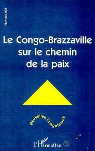 CONGO-BRAZZAVILLE SUR  LE CHEMIN DE LA PAIX (LE)