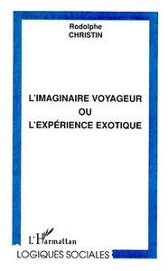 IMAGINAIRE VOYAGEUR (L')  OU L'EXPERIENCE EXOTIQUE