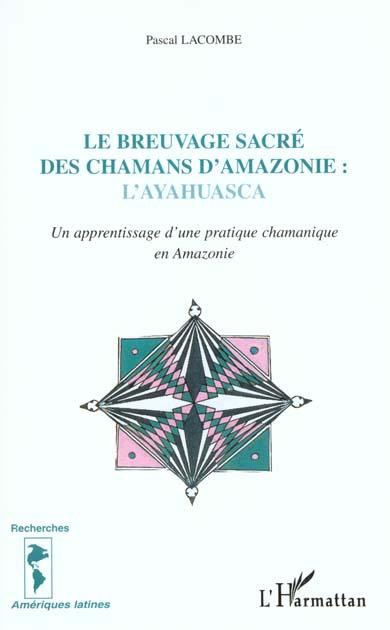 BREUVAGE SACRE DES CHAMANS D'AMAZONIE : L'AYAHUASCA