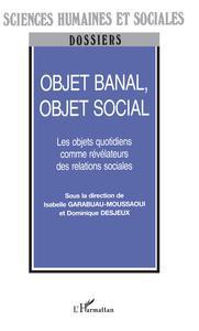 OBJET BANAL OBJET SOCIAL LES OBJETS QUOTIDIENS COMME