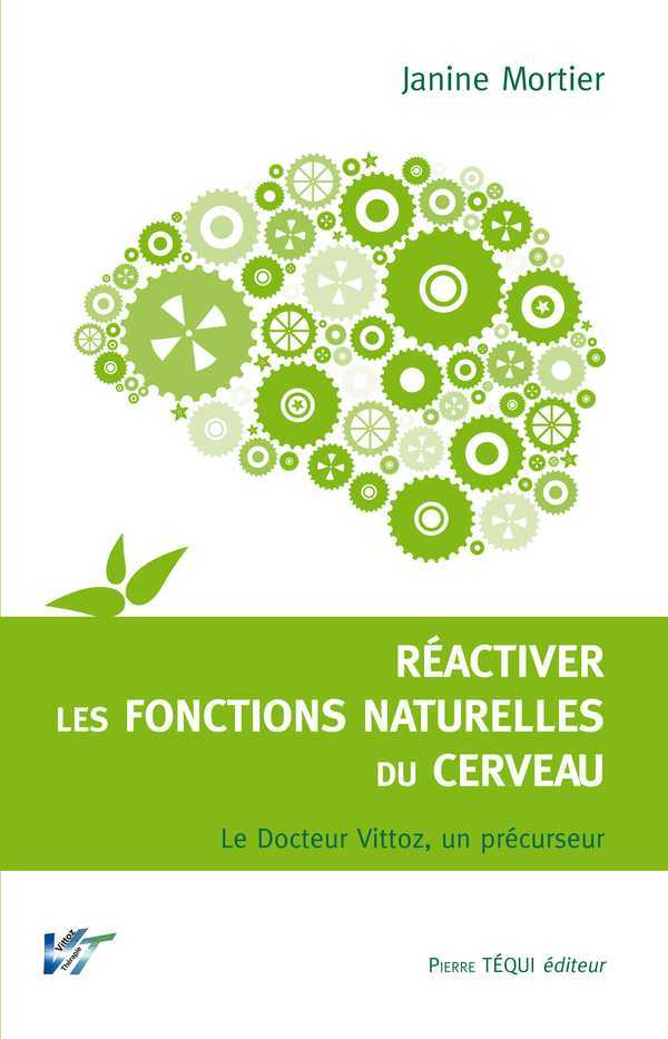 REACTIVER LES FONTIONS NATURELLES DU CERVEAU : LA THERAPIE VITTOZ