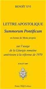 SUR L'USAGE DE LA LITURGIE ROMAINE ANTERIEURE A LA REFORME DE 1970 - SUMMORUM PONTIFICUM