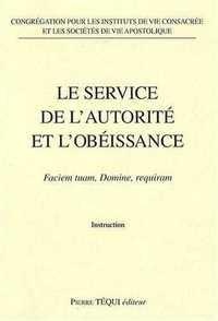 LE SERVICE DE L'AUTORITE ET L'OBEISSANCE - FACIEM TUAM, DOMINE, REQUIRAM