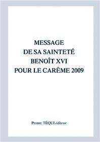 MESSAGE POUR LE CAREME 2009