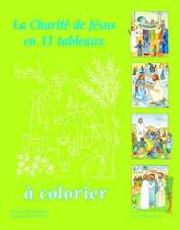 LA CHARITE DE JESUS - EN 11 TABLEAUX A COLORIER