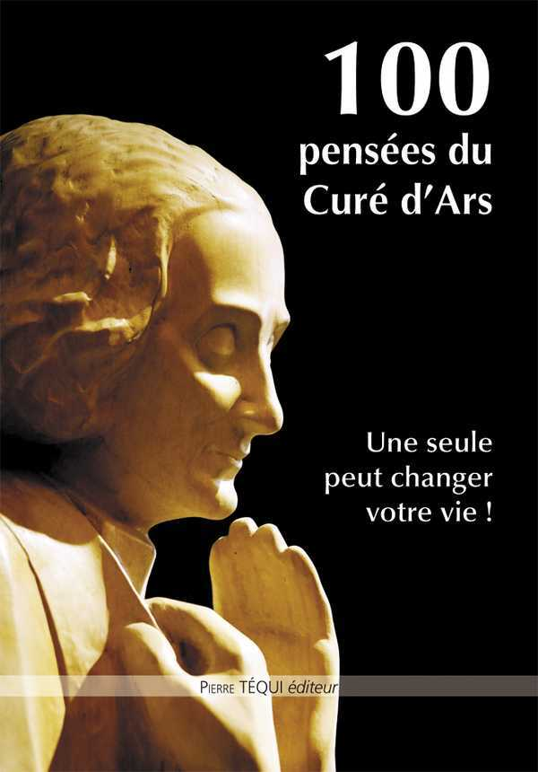 100 PENSEES DU CURE D'ARS