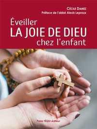 EVEILLER LA JOIE DE DIEU CHEZ L'ENFANT