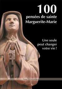 100 PENSEES DE SAINTE MARGUERITE-MARIE