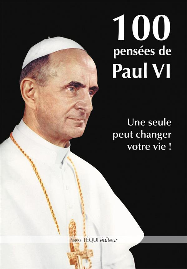 100 PENSEES DE PAUL VI