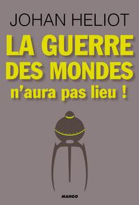 GUERRE DES MONDES N'AURA PAS LIEU (LA)