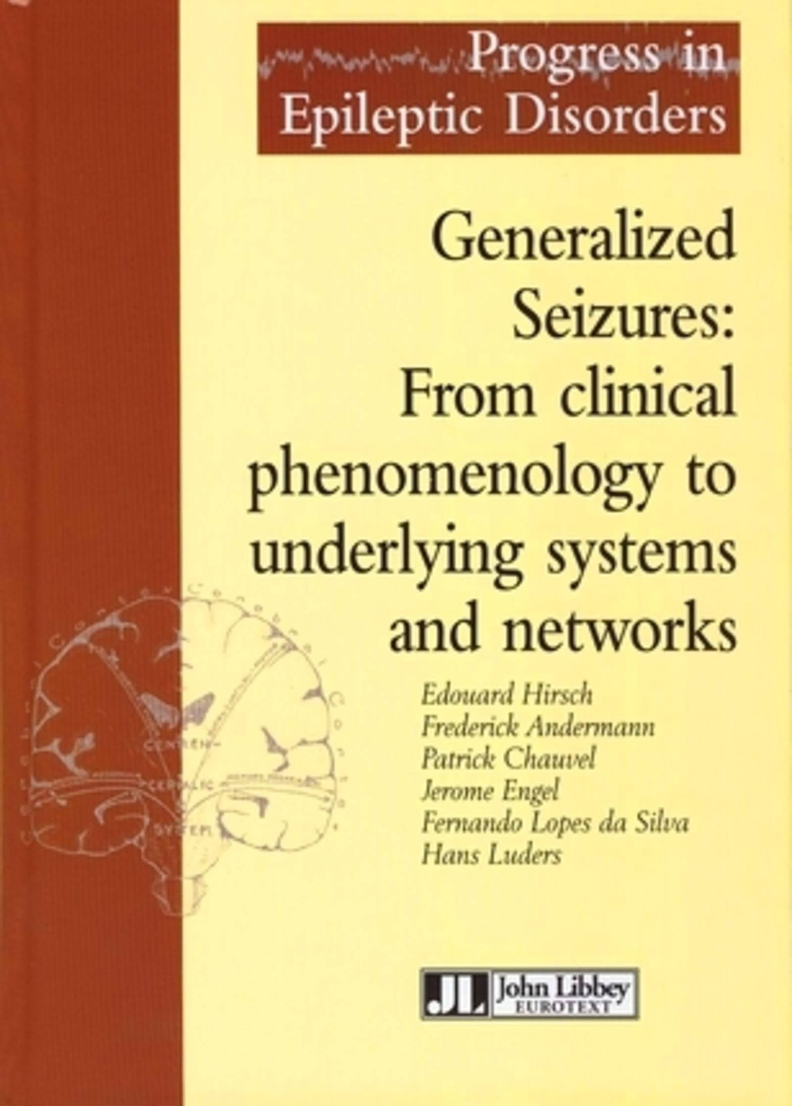 GENERALIZED SEIZURES : FROM CLINICAL PHENOMENOLOGY TO UNDERLYING SYSTEMS AND NETWORKS