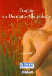 PROGRES EN DERMATO-ALLERGOLOGIE - ANGERS 2008