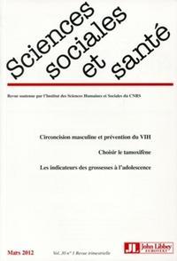 REVUE SCIENCES SOCIALES ET SANTE NO1/2012 - CIRCONCISION MASCULINE ET PREVENTION DU VIH, CHOISIR LE