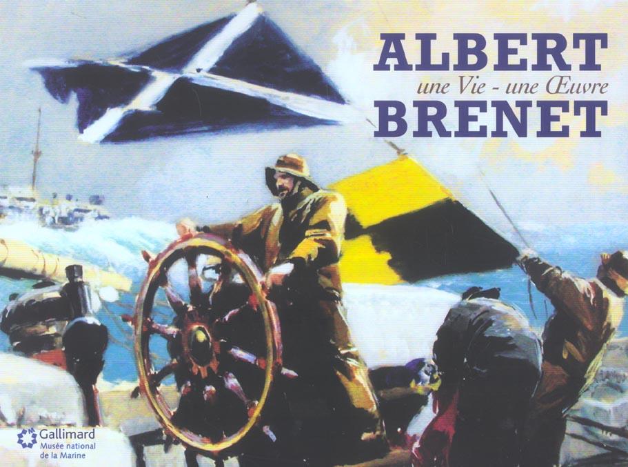 ALBERT BRENET - UNE VIE - UNE OEUVRE