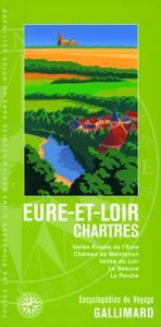 EURE-ET-LOIR - CHARTRES - VALLEE ROYALE DE L'EURE, CHATEAU DE MAINTENON, VALLEE DU LOIR, LA BEAUCE,