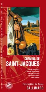 CHEMINS DE SAINT-JACQUES - LA VOIE DE TOURS, LA VOIE LIMOUSINE, LA VOIE DU PUY, LA VOIE D'ARLES, LE
