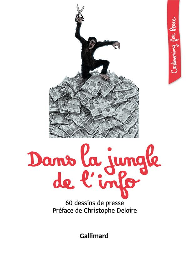DANS LA JUNGLE DE L'INFO - 60 DESSINS DE PRESSE