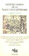 ACTES DES 10EME ASSISES DE LA TRADUCTION LITTERAIRE (ARLES1993