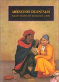 MEDECINES ORIENTALES GUIDE ILLUSTRE DES MEDECINES D'ASIE