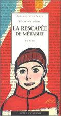 RESCAPEE DE METABIEF (LA) - RAISONS D'ENFANCE - 12