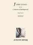 J'AIME CE PAYS SUIVI DE : L'AMOUR A MADAGASCAR