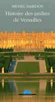 HISTOIRE DES JARDINS DE VERSAILLES (NOUVELLE EDITION)