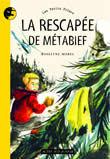 RESCAPEE DE METABIEF (LA)