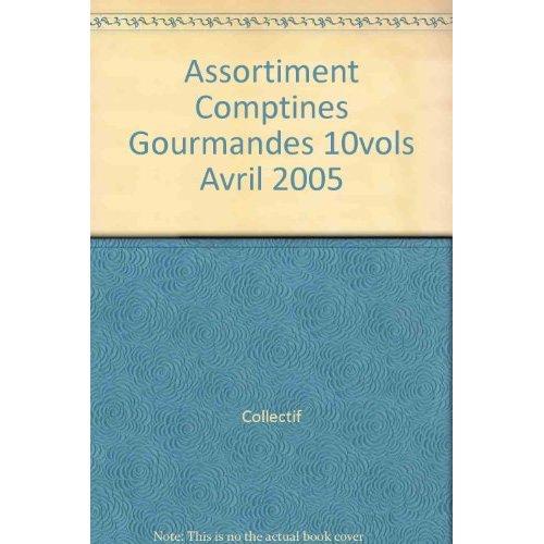 ASSORTIMENT COMPTINES GOURMANDES 10VOLS AVRIL 2005