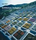 ARCHITECTURE ECOLOGIQUE - UNE HISTOIRE CRITIQUE