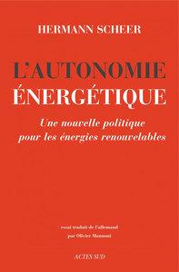 L'AUTONOMIE ENERGETIQUE UNE NOUVELLE POLITIQUE POUR LES ENERGIES RENOUVELABLES