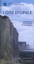 COTE D'OPAL GUIDE DU CONSERVATOIRE DU LITTORAL - PROMENADES ECOLOGIQUES ET LITTERAIRES