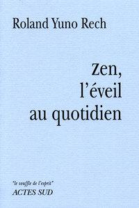 ZEN, L'EVEIL AU QUOTIDIEN