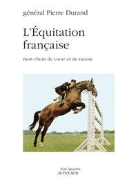 L'EQUITATION FRANCAISE MON CHOIX DE COEUR ET DE RAISON
