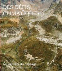 CARNETS DU PAYSAGE N 17 DES DEFIS CLIMATIQUES - AGIR SOUS DE NOUVEAUX CLIMATS