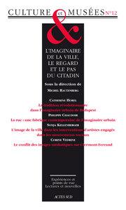 REVUE CULTURE ET MUSEES N 12 IMAGINAIRE DE LA VILLE,LE REGARD ET PAS DU CITADIN