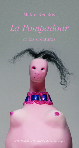 """""""LA POMPADOUR"""" ET LES CREATURES MAKHI XENAKIS"""